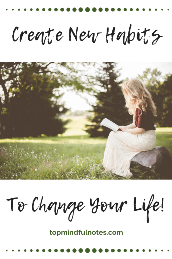 Creating New Habits To Change Your Life