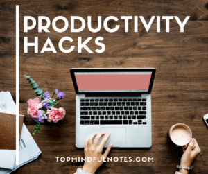 Productivity Hacks to Help You Get More Done