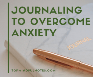 Journaling to Overcome Anxiety